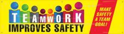 - Safety Motivational Banners: TEAMWORK IMPROVES SAFETY, MAKE SAFETY A TEAM GOAL!