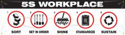 - Safety Banners: 5S Workplace - Sort - Set In Order - Shine - Standardize - Sustain