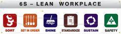 - Safety Banners: 6S Lean Workplace - Sort - Set In Order - Shine - Standardize - Sustain - Safety