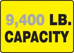 - Semi-Custom Safety Sign: (Number) LB. Capacity