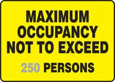 - Semi-Custom Safety Sign: Maximum Occupancy Not To Exceed (Number) Persons