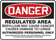 - OSHA Danger Safety Sign: Regulated Area - Beryllium May Cause Cancer - Causes Damage To Lungs