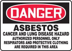 - OSHA Danger Safety Sign: Asbestos Cancer And Lung Disease Hazard - Authorized personnel Only - Respirators And Protective Clothing Are Required