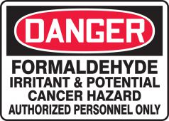 - OSHA Danger Safety Sign: Formaldehyde Irritant & Potential Cancer Hazard - Authorized Personnel Only