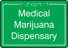 - Safety Sign: Medical Marijuana Dispensary