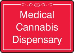 - Safety Sign: Medical Cannabis Dispensary