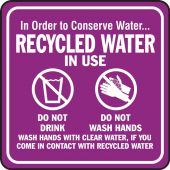 - Safety Sign: In Order to Conserve Water…RECYCLED WATER IN USE
