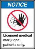 - ANSI Notice Safety Sign: Licensed Medical Marijuana Patients Only