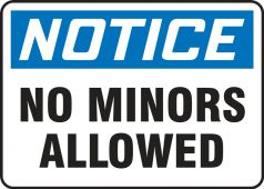 - OSHA Notice Safety Sign: No Minors Allowed