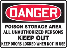 - OSHA Danger Safety Sign: Poison Storage Area All Unauthorized Persons Keep Out- Keep Doors Locked When Not In Use