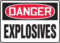 - OSHA Danger Safety Sign: Explosives