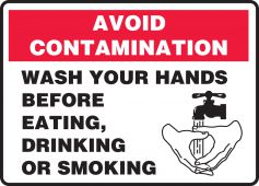 hand wash - Safety Sign: Avoid Contamination - Wash Your Hands Before Eating, Drinking, Or Smoking