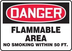- OSHA Danger Safety Sign: Flammable Area - No Smoking Within 50 FT.