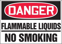 - OSHA Danger Safety Sign: Flammable Liquids - No Smoking