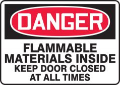 - OSHA Danger Safety Sign: Flammable Materials Inside - Keep Door Closed At All Times