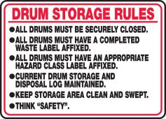 - Safety Sign: Drum Storage Rules - All Drums Must Be Securely Closed - All Drums Must Have A Completed Waste Label Affixed