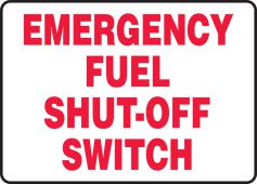 - Safety Sign: Emergency Fuel Shut-Off Switch