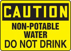 - OSHA Caution Safety Sign: Non-Potable Water - Do Not Drink