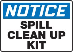 - OSHA Notice Safety Sign: Spill Clean Up Kit