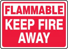 - Safety Sign: Flammable - Keep Fire Away
