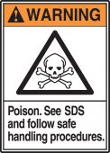 - ANSI Warning Safety Sign: Poison - See SDS And Follow Safe Handling Procedures