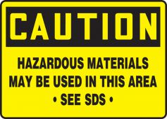 - OSHA Caution Safety Sign: Hazardous Materials May Be Used In This Area - See SDS