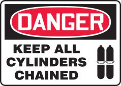 - OSHA Danger Safety Sign: Keep All Cylinders Chained