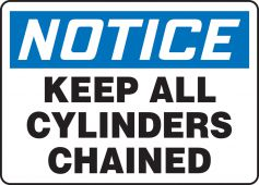 - OSHA Notice Safety Sign: Keep All Cylinders Chained