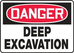 - Contractor Preferred OSHA Danger Safety Sign: Deep Excavation