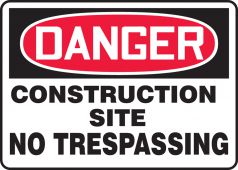 - OSHA Danger Safety Sign: Construction Site - No Trespassing