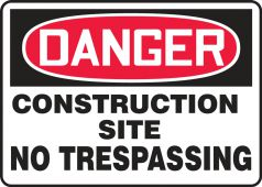 - Contractor Preferred OSHA Danger Safety Sign: Construction Site - No Trespassing