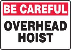 - Safety Sign: Be Careful - Overhead Hoist