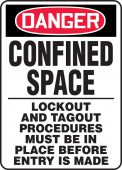 - OSHA Danger Safety Sign: Confined Space - Lockout And Tagout Procedures Must Be In Place Before Entry Is Made