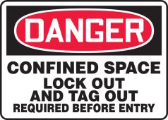 - OSHA Danger Safety Sign: Confined Space - Lock Out And Tag Out Required Before Entry