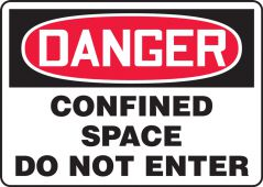 - OSHA Danger Safety Sign: Confined Space - Do Not Enter
