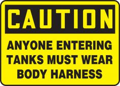 - OSHA Caution Fall Arrest Safety Sign: Anyone Entering Tanks Must Wear Body Harness
