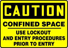 - OSHA Caution Safety Sign: Confined Space - Use Lockout And Entry Procedures Prior To Entry