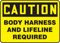 - OSHA Caution Safety Sign: Body Harness And Lifeline Required