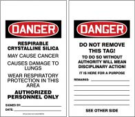 - OSHA Danger Safety Tags: Respirable Crystalline Silica May Cause Cancer - Causes Damage To Lungs - Wear Respiratory Protection In This Area