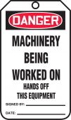 - OSHA Danger Safety Tag: Machinery Being Worked On - Hands Off This Equipment
