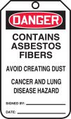 - OSHA Danger Safety Tag: Contains Asbestos Fibers - Avoid Creating Dust - Cancer and Lung Disease Hazard