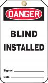 - OSHA Danger Safety Tag: Blind Installed
