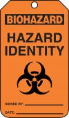 - Biohazard Safety Tag: Hazard Identity - Signed By - Date