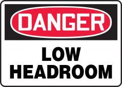 - OSHA Danger Safety Sign - Low Headroom