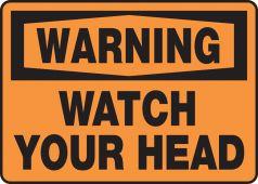 - OSHA Warning Safety Sign - Watch Your Head