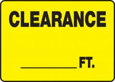 - Safety Sign: Clearance __ FT.