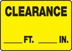 - Safety Sign: Clearance ___ Ft. ___ In.