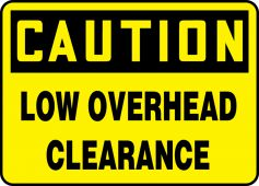 - OSHA Caution Safety Sign: Low Overhead Clearance