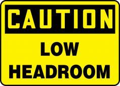 - OSHA Caution Safety Sign: Low Headroom