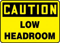 - Contractor Preferred OSHA Caution Safety Sign: Low Headroom